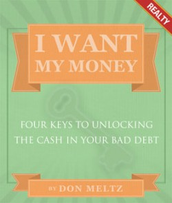 Four Keys to Unlocking the Cash in Your Bad Realty Debts